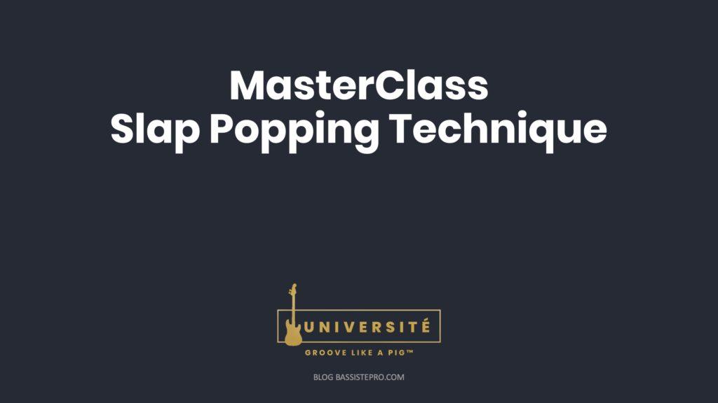 masterclass-slap-popping
